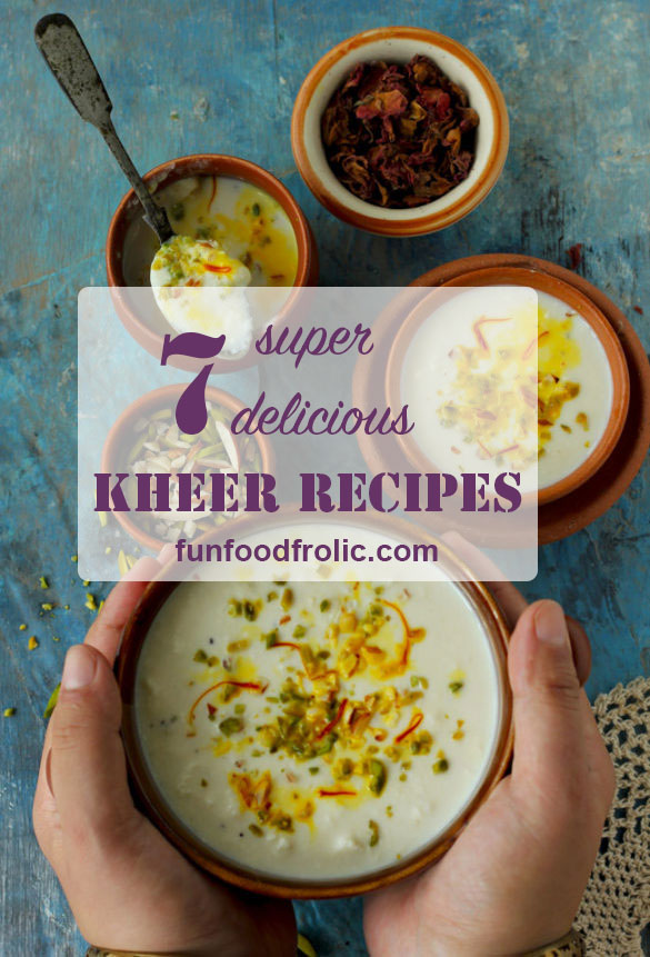 Kheer Recipe | Collection of Kheer Recipes - Fun FOOD and Frolic