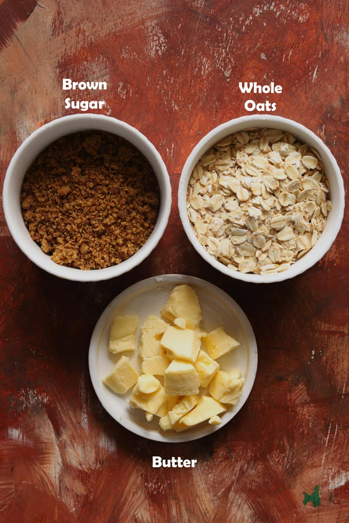 Streusel Topping ingredients of Brown Sugar, Whole Oats, and Butter
